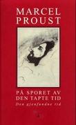 """""""På sporet av den tapte tid. Bd. 7 - den gjenfundne tid"""" av Marcel Proust"""