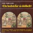 """""""Da bedstefar sa dobbelt - Historien om de erotiske stereoskopbilleder (Danish Edition)"""" av Erik Nørgaard"""