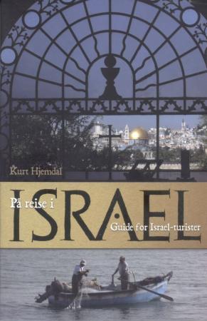 """""""På reise i Israel - guide for Israels-turister"""" av Kurt Hjemdal"""