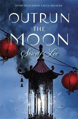 """""""Outrun the Moon"""" av Stacey Lee"""