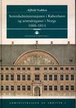 """""""Sentraladministrasjonen i København og sentralorganer i Norge 1660 - 1814 - administrasjon og arkiver I"""" av Alfhild Nakken"""