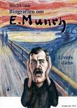 """""""Edvard Munch - livets dans"""" av Stein Erik Lunde"""