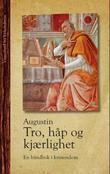 """""""Tro, håp og kjærlighet - en håndbok i kristendom"""" av Augustin"""