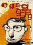 """""""Eggg"""" av Stein Erik Lunde"""