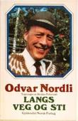 """""""Langs veg og sti"""" av Odvar Nordli"""