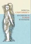 """""""Hvorfor vi elsker kvinnene"""" av Mircea Cartarescu"""