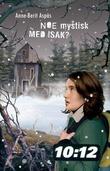 """""""Noe mystisk med Isak?"""" av Anne-Berit Aspås"""