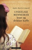 """""""Lykkelige mennesker leser og drikker kaffe"""" av Agnès Martin-Lugand"""