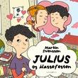 """""""Julius og klassefesten"""" av Martin Svensson"""