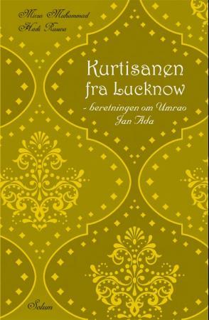"""""""Kurtisanen fra Lucknow - beretningen om Umrao Jan Ada"""" av Mirza Muhammad Hadi Ruswa"""