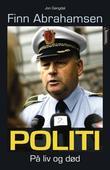 """""""Politi - på liv og død"""" av Finn Abrahamsen"""