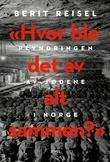 """""""Hvor ble det av alt sammen? plyndringen av jødene i Norge"""" av Berit Reisel"""