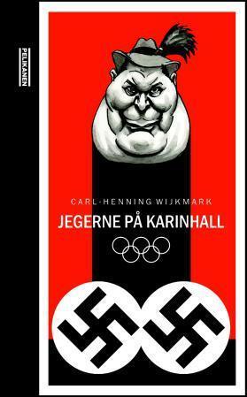 """""""Jegerne på Karinhall"""" av Carl-Henning Wijkmark"""