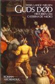 """""""Guds død - historien om Caterina de Medici"""" av Sissel Lange-Nielsen"""