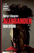 """""""Aleksander den store"""" av Bengt Liljegren"""