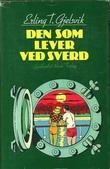 """""""Den som lever ved sverd - melodrama"""" av Erling Torstein Gjelsvik"""
