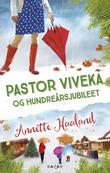 """""""Pastor Viveka og hundreårsjubileet"""" av Annette Haaland"""