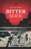 """""""Bitter seier - Narvik, 10. april-10. juni 1940"""" av Alf R. Jacobsen"""