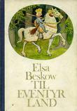 """""""Til eventyrland"""" av Elsa Beskow"""