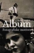 """""""Album - fotografiske motiver"""" av Peter Larsen"""