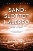 """""""Sandslottet i Aleppo en historisk roman"""" av Chris Bohjalian"""