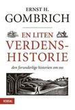 """""""En liten verdenshistorie den forunderlige historien om oss"""" av Ernst H. Gombrich"""