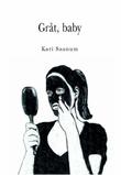 """""""Gråt, baby - roman"""" av Kari Saanum"""
