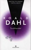 """""""Tuskhandel - tretten tvilsomme fortellinger"""" av Roald Dahl"""