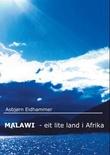 """""""Malawi - eit lite land i Afrika"""" av Asbjørn Eidhammer"""