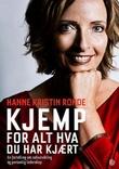 """""""Kjemp for alt hva du har kjært en fortelling om selvutvikling og personlig lederskap"""" av Hanne Kristin Rohde"""