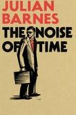"""""""The noise of time"""" av Julian Barnes"""