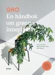 """""""Gro en håndbok om grønne inneplanter"""" av Jenny Leite-Vikra"""