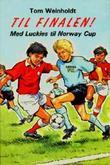 """""""Til finalen! - med Luckies til Norway Cup"""" av Tom Weinholdt"""