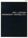 """""""Organisert kriminalitet"""" av Paul Larsson"""