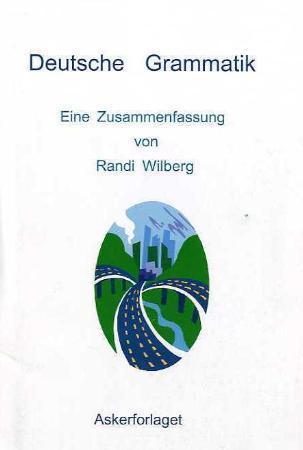 Deutsche Grammatik Eine Zusammenfassung Av Randi Wilberg