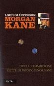 """""""Duell i Tombstone ; Dette er døden, senõr Kane"""" av Louis Masterson"""