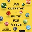 """""""En tid for å leve"""" av Jan Kjærstad"""