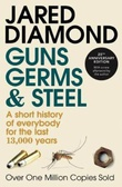 """Guns, germs and steel a short history of everybody for the last 13.000 years"" av Jared Diamond"