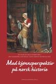 """""""Med kjønnsperspektiv på norsk historie - fra vikingtid til 2000-årsskiftet"""" av Ida Blom"""