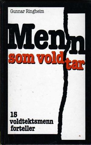 """""""Menn som voldtar - 15 voldtektsmenn forteller"""" av Gunnar Ringheim"""