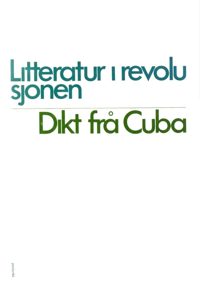 """""""Litteratur i revolusjonen - Dikt frå Cuba"""" av Kjartan Fløgstad"""