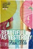 """""""Beautiful As Yesterday"""" av Fan Wu"""