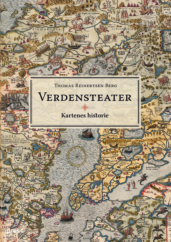 """""""Verdensteater - kartenes historie"""" av Thomas Reinertsen Berg"""