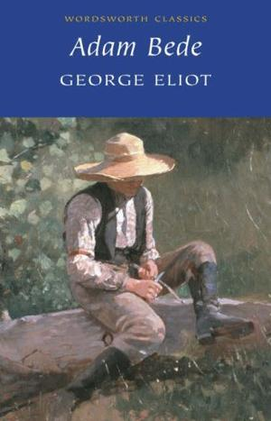 """Adam Bede (Wordsworth Classics)"" av George Eliot"