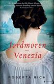 """""""Jordmoren fra Venezia - roman"""" av Roberta Rich"""