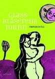 """""""Glassblåserens munn roman"""" av Frøydis Kvåle"""