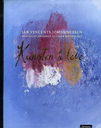 """""""Kunsten å leve"""" av Jan Vincents Johannessen"""
