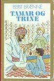 """""""Historien om Tamar og Trine"""" av Berit Brænne"""