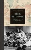 """""""Thor Heyerdahl og jakten på Atlantis"""" av Per Ivar Hjeldsbakken Engevold"""