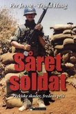 """""""Såret soldat psykiske skader, fredens pris"""" av Per Jevne"""
